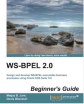 WS BPEL 2.0 Beginner's Guide